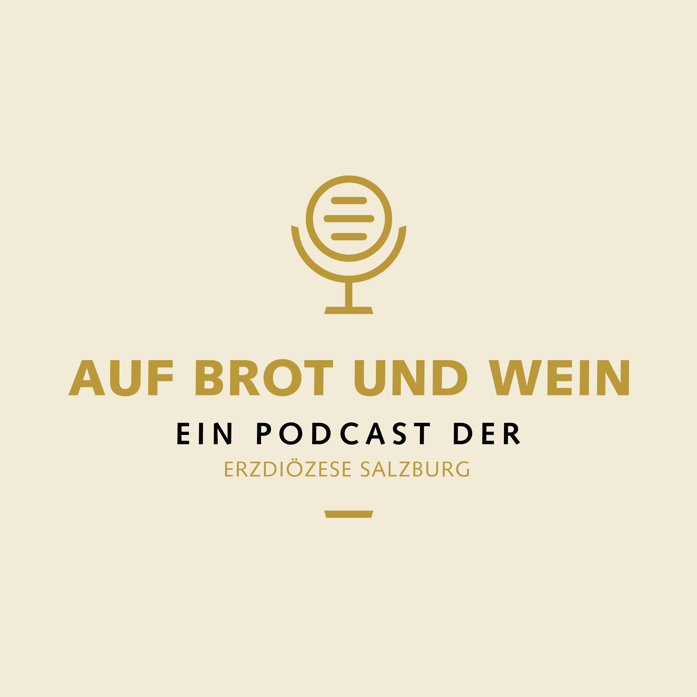 Auf Brot und Wein - ein Podcast der Erzdiözese Salzburg